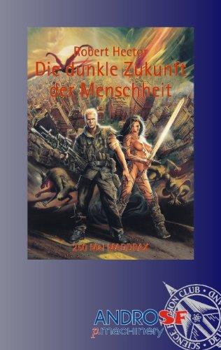 9783839120705: Die dunkle Zukunft der Menschheit: 250 Mal MADDRAX. Coloured Edition