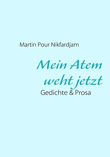 9783839120736: Mein Atem weht jetzt: Gedichte & Prosa