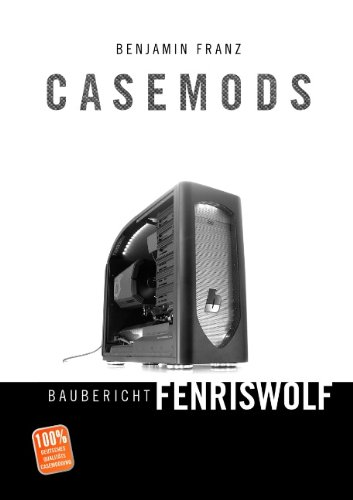 9783839121368: Casemods Baubericht Fenriswolf