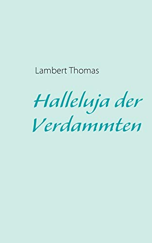 Halleluja Der Verdammten: Lambert Thomas