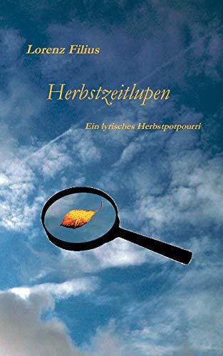 Herbstzeitlupen: Ein lyrisches Herbstpotpourri: Filius, Lorenz