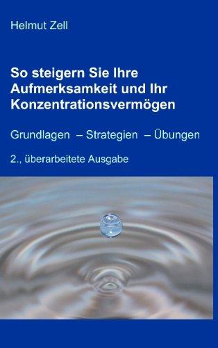 9783839124307: So steigern Sie Ihre Aufmerksamkeit und Ihr Konzentrationsvermögen: Grundlagen - Strategien - Übungen