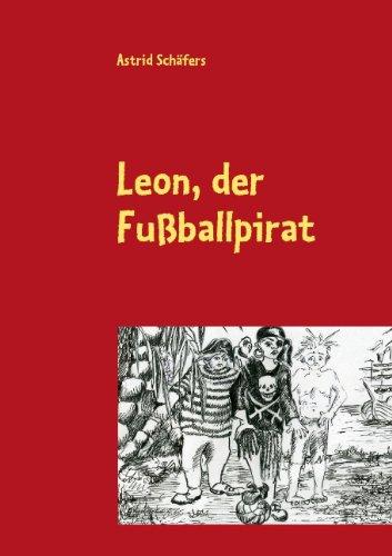 9783839125397: Leon, der Fußballpirat