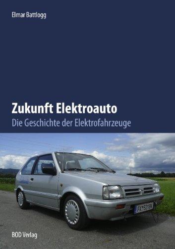9783839125571: Zukunft Elektroauto: Die Geschichte der Elektrofahrzeuge