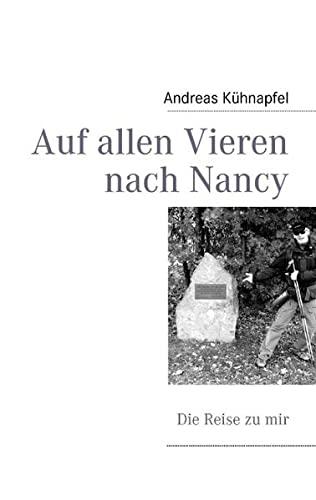 9783839126011: Auf allen Vieren nach Nancy: Die Reise zu mir