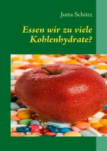 9783839127032: Essen wir zu viele Kohlenhydrate?: Begleitbuch zu meinen Kursen