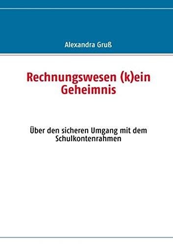 9783839127957: Rechnungswesen (k)ein Geheimnis: Über den sicheren Umgang mit dem Schulkontenrahmen
