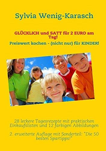 9783839128701: Glucklich Und Satt Fur 2 Euro Am Tag! Preiswert Kochen - (Nicht Nur) Fur Kinder (German Edition)
