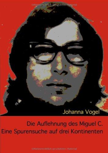 9783839130179: Die Auflehnung des Miguel C. (German Edition)