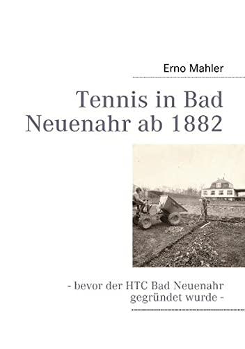 9783839131336: Tennis in Bad Neuenahr ab 1882: - bevor der HTC Bad Neuenahr gegründet wurde -