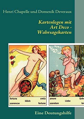 Kartenlegen mit Art Deco - Wahrsagekarten: Chapelle, Henri; Deveraux, Domenik