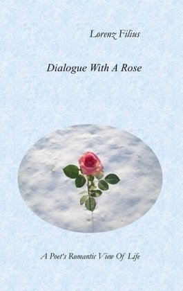 9783839133651: Dialogue With A Rose: A Poet's romantic view of life