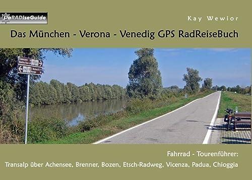 9783839134078: Das München - Verona - Venedig GPS RadReiseBuch: Fahrrad - Tourenführer: Transalp über Achensee, Brenner, Bozen, Etsch-Radweg, Vicenza, Padua, Chioggia