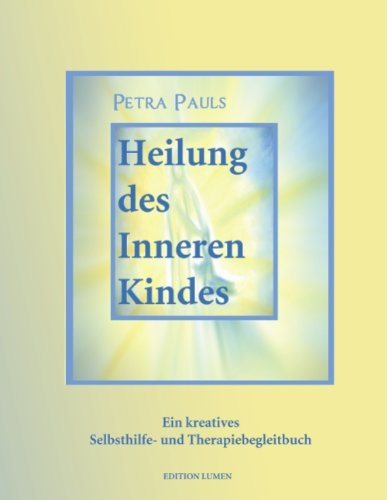 9783839134146: Heilung des Inneren Kindes: Ein kreatives Selbsthilfe- und Therapiebegleitbuch