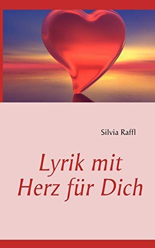Lyrik Mit Herz Fur Dich: Silvia Raffl