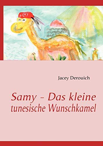 Samy - Das kleine tunesische Wunschkamel: Derouich, Jacey