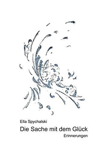Die Sache Mit Dem Gl Ck: Ella Spychalski