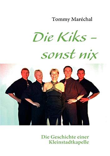 Die Kiks - Sonst Nix (German Edition): Thomas Mar Chal