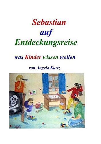 9783839137758: Sebastian auf Entdeckungsreise: was Kinder wissen wollen
