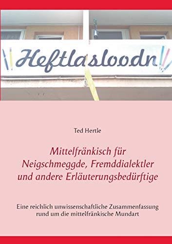 9783839139875: Mittelfränkisch für Neigschmeggde, Fremddialektler und andere Erläuterungsbedürftige