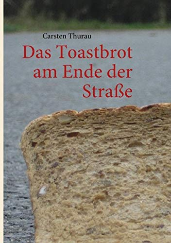 9783839141014: Das Toastbrot am Ende der Straße