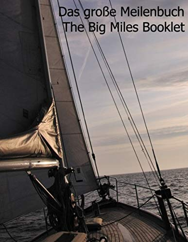 9783839141267: Das große Meilenbuch: Das große Meilenbuch als Seemeilennachweis für 100 Törns / The big booklet as confirmation of nautical miles for 100 trips