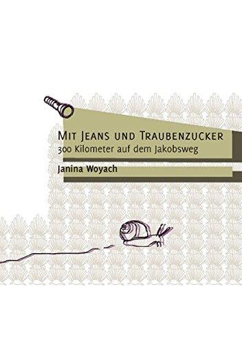 9783839142004: Mit Jeans und Traubenzucker: 300 Kilometer auf dem Jakobsweg