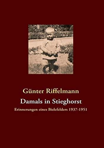 9783839142738: Damals in Stieghorst: Erinnerungen eines Bielefelders 1937-1951