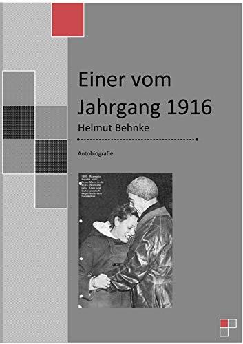 Einer Vom Jahrgang 1916: Helmut Behnke