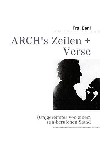 9783839144589: ARCH's Zeilen + Verse: (Un)gereimtes von einem (un)berufenen Stand