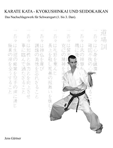 Karate Kata - Kyokushinkai Und Seidokaikan: Jens Grtner