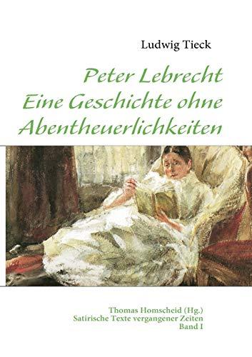 9783839147085: Peter Lebrecht - Eine Geschichte ohne Abentheuerlichkeiten (German Edition)
