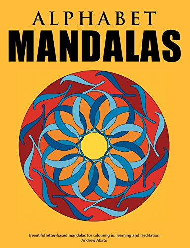 9783839148716: Alphabet Mandalas - Beautiful letter-based mandalas for colouring in, learning and meditation