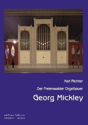 9783839148808: Der Freienwalder Orgelbauer Georg Mickley: Ein Beitrag zur Geschichte des märkischen Landorgelbaus