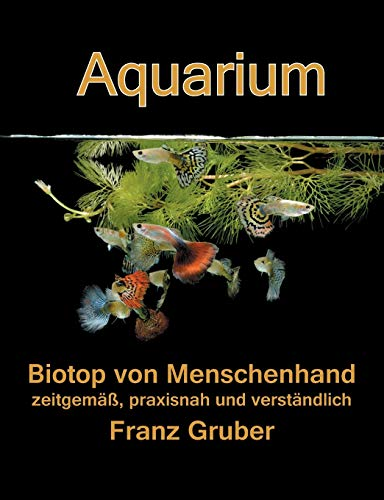 9783839149003: Aquarium-Biotop von Menschenhand (German Edition)