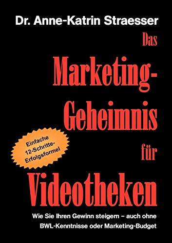 Das Marketing-Geheimnis Fur Videotheken: Anne-Katrin Straesser