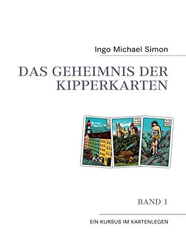 Das Geheimnis der Kipperkarten: Simon, Ingo Michael