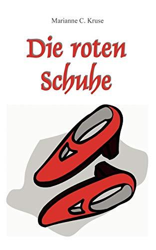 Die roten Schuhe (German Edition): Marianne C. Kruse