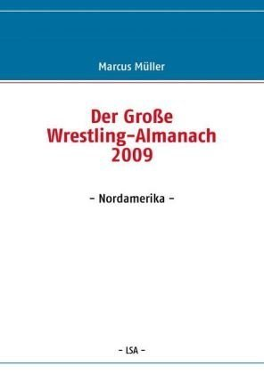 9783839151365: Der Gro�e Wrestling-Almanach 2009: - Nordamerika -