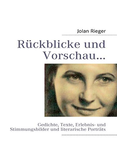 R Ckblicke Und Vorschau.: Jolan Rieger