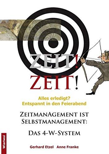 Zeit! Zeit!: Zeitmanagement ist Selbstmanagement - Etzel Gerhard, Franke Anne