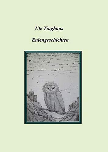 Eulengeschichten: Tinghaus, Ute
