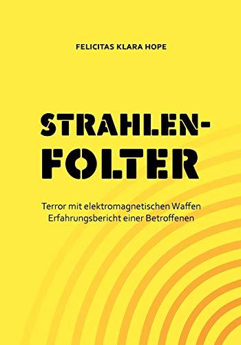 Strahlenfolter: Felicitas Klara Hope