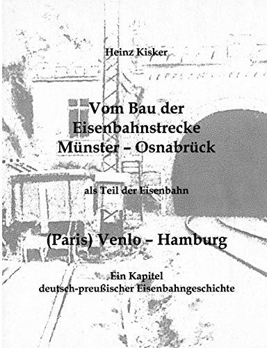 Vom Bau der Eisenbahnstrecke Münster-Osnabrück, als Teil: Heinz Kisker