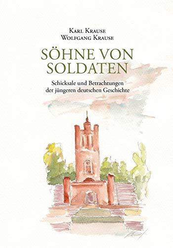 Shne Von Soldaten (German Edition): Krause, Wolfgang, Krause,