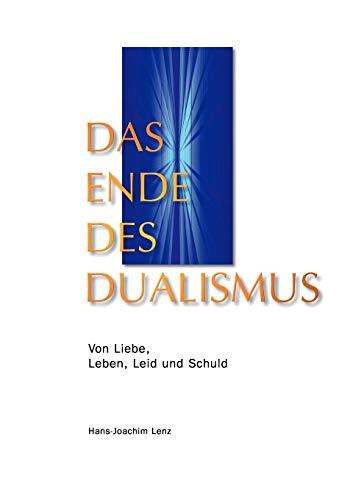 9783839155516: Das Ende des Dualismus (German Edition)