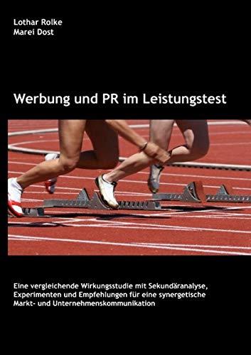 9783839155547: Werbung und PR im Leistungstest: Eine vergleichende Wirkungsstudie mit Sekundäranalyse, Experimenten und Empfehlungen für eine synergetische Markt- und Unternehmenskommunikation