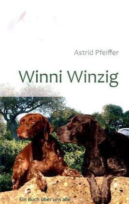 9783839156346: Winni Winzig: Ein Buch über uns alle