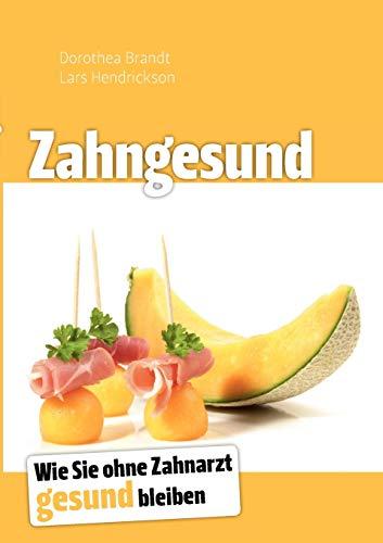 Zahngesund (German Edition) [Paperback] by Hendrickson, Lars; Brandt, Dorothea: Hendrickson, Lars; ...