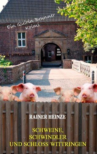 Schweine, Schwindler und Schloss Wittringen - Heinze, Rainer